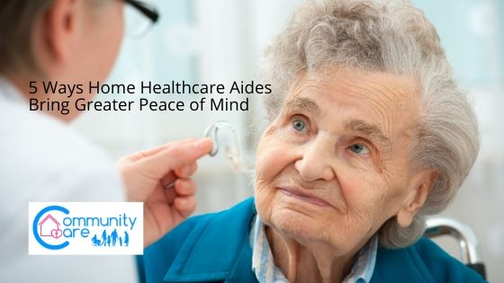 Home Healthcare Aides Bring Greater Peace of Mind