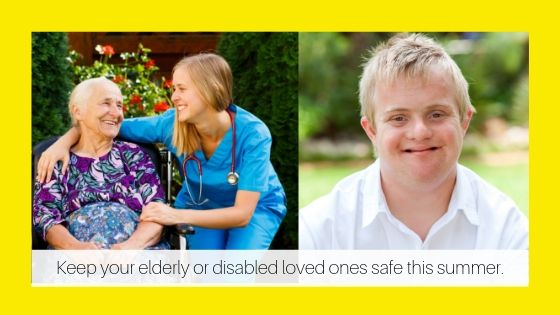 Keep your elderly or disabled loved ones safe this summer. Image of elderly and disabled loved ones